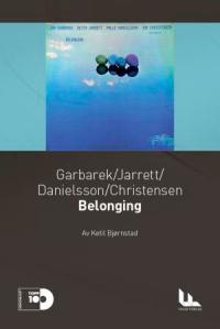 Ketil Bjørnstad: Garbarek/Jarrett/Danielsson/Christensen - Belonging